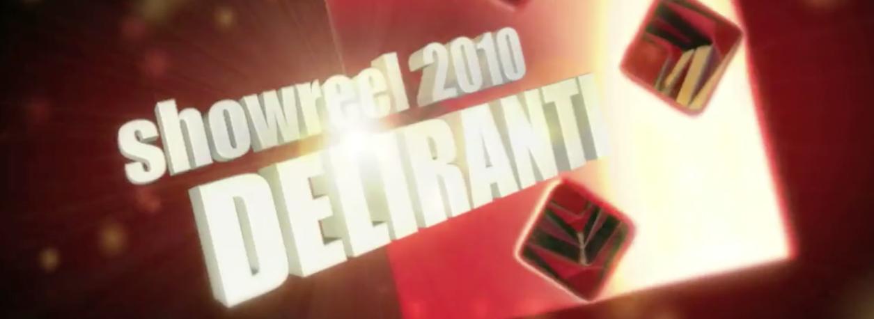 DELIRANTI SHOWREEL 2010